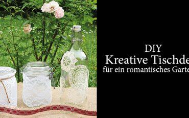 DIY – Kreative Tischdeko für ein romantisches Gartenfest