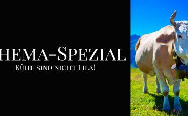 Thema-Spezial / Kühe sind nicht Lila!